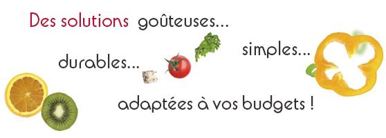 Savourez bio, des solutions goûteuses, simples, durables, adaptées à votre budget